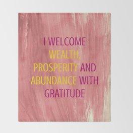 I Welcome Wealth, Prosperity And Abundance With Gratitude Throw Blanket