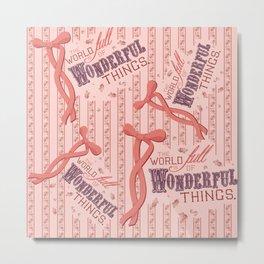 Wondeful Things Metal Print