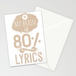 My brain is 80% lyrics quote Stationery Cards