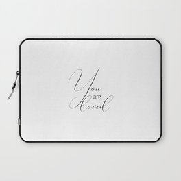 You Are Loved, Love Quote, Love Art, Love, You Are Loved Quote Laptop Sleeve