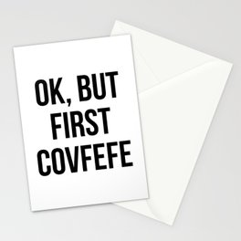 OK, But First Covfefe Stationery Cards