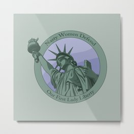 Nasty Woman Our First Lady Statue Of Liberty Metal Print