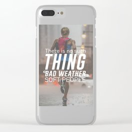 No Bad Weather Just Soft People Clear iPhone Case
