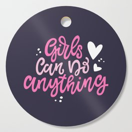 Girls Can Do Anything Cutting Board