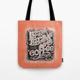 Life begins after coffee  Tote Bag