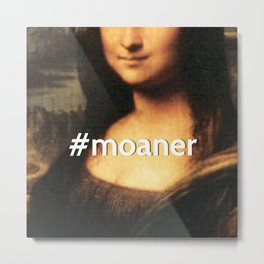 #MOANER Metal Print