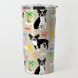 Boston Terrier beach summer vacation dog breed gifts must have boston terriers Travel Mug