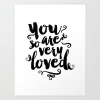 you are so loved Art Prints featuring You Are So Very Loved by Noonday Design