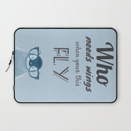 Who needs wings when your this fly Laptop Sleeve