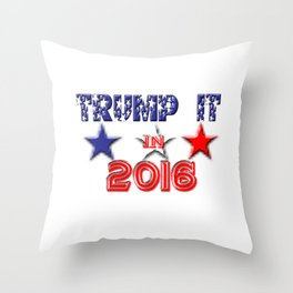 Trump It 2016 Throw Pillow