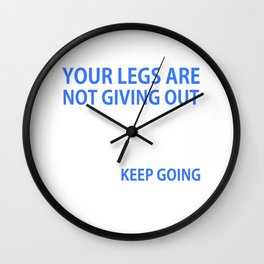 Your Head is Giving Up Motivational Running T-shirt Wall Clock