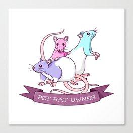 Pet Rat Owner Canvas Print