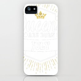 Queens-are-born-in-July-1 iPhone Case