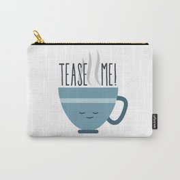 Tease me! Carry-All Pouch