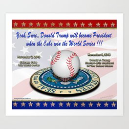 2016 When The Cubs Win The World Series Donald Trump Will ... Art Print