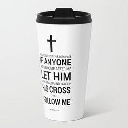 Matthew 16:24 Travel Mug