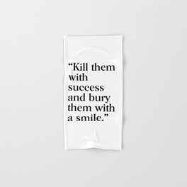 Kill them with success Hand & Bath Towel