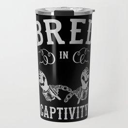 Bred In Captivity Travel Mug