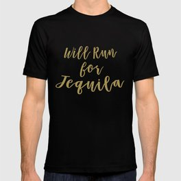 Will Run for Tequila T-shirt
