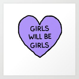 Girls Will Be Girls Art Print