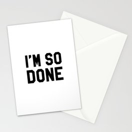 I'm So Done Stationery Cards