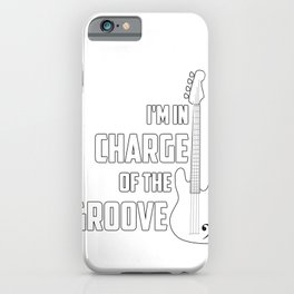 Im In Charge Of The Groove Guitar Musician iPhone Case