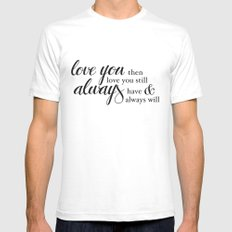 Always have, Always will SMALL White Mens Fitted Tee