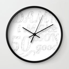Damned To See Me 50 Years Good From Gift Wall Clock