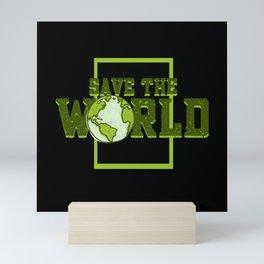 Save The World Perfect For Demo Mini Art Print