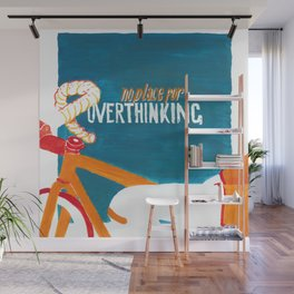 no place for OVERTHINKING Wall Mural