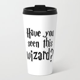 Have you seen this wizard? I Travel Mug