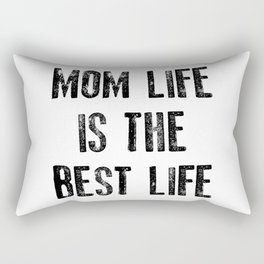 Mom Life is the Best Life, Mother's Day Mommy New Mom Mama Rectangular Pillow