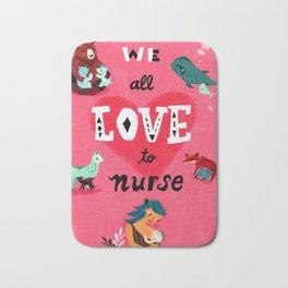 We All Love To Nurse Bath Mat
