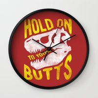 trex Wall Clocks featuring Hold on to your butts by Zeke Tucker