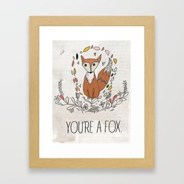 You're a FOX. Framed Art Print