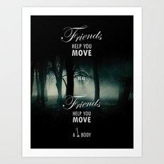 Friends Help You Move Art Print