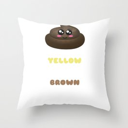If It's Yellow Let It Mello If It's Brown Flush It Down Funny Poop Pun Throw Pillow