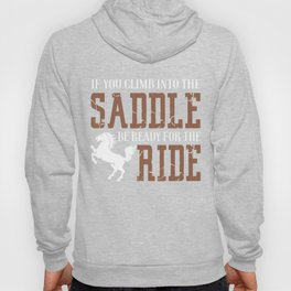 If You Climb Into The Saddle Hoody
