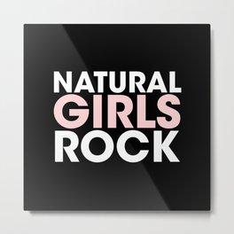 Natural Girls Rock Metal Print