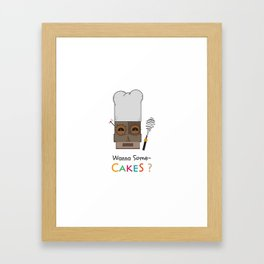 Wanna Some Cakes? Framed Art Print