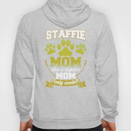 Staffie Mom Like A Regular Mom Only Cooler Hoody