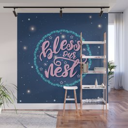 Bless our nest! Wall Mural