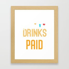 I'm Just Here To Serve Drinks & Get Paid Framed Art Print