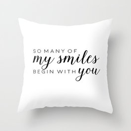 Printable - So many of my smiles begin with you Baby quotes Poster Sign Black and white simple Cute Throw Pillow