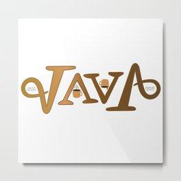 """JAVA"" Metal Print"