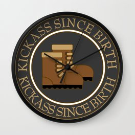 Kick Ass Since Birth Wall Clock