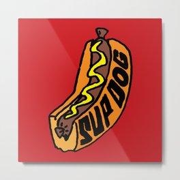 Sup Dog Metal Print
