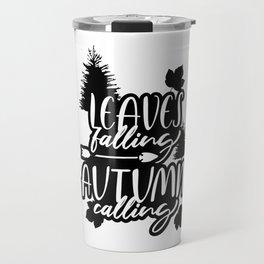 Leaves Falling Autumn Calling 2 White Travel Mug
