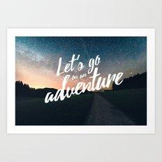 Let's go on an adventure Art Print