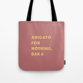 ARIGATO 4 NOTHING Tote Bag